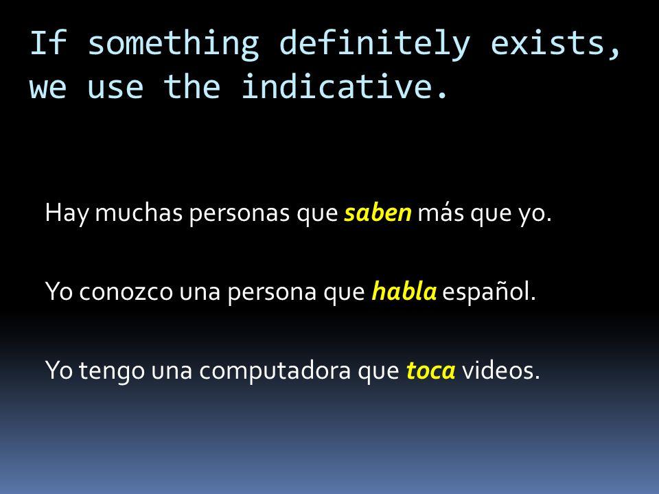 No hay … que … No conozco … que … No tengo … que … No hay una persona que sepa más que yo. No conozco a una persona que hable español. No tengo una co
