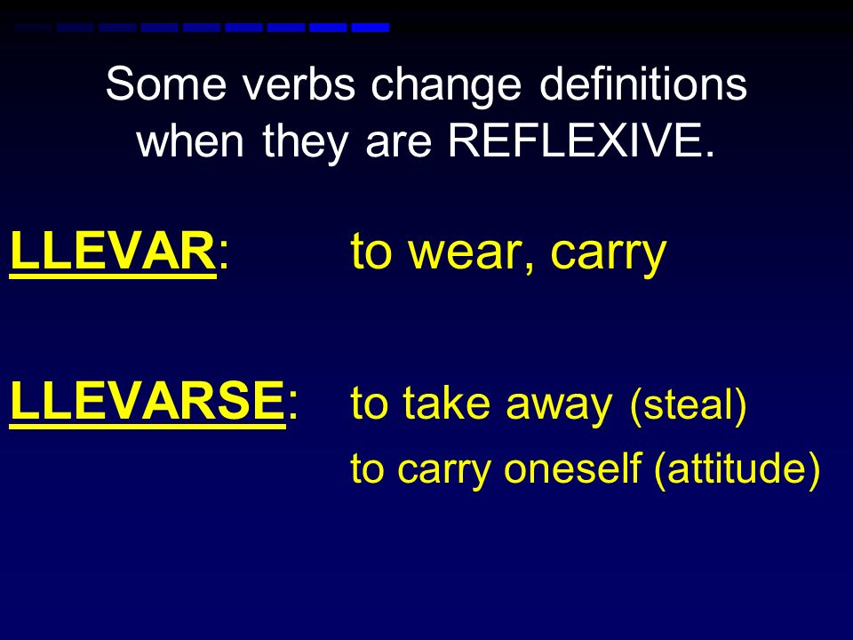 Some verbs change definitions when they are REFLEXIVE. LLAMAR: to call LLAMARSE: to be called (as in a name)