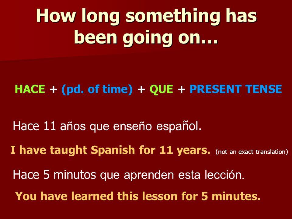 TAREA: Haz la página 175:8 Say how long ago you did the following actions: Ex.