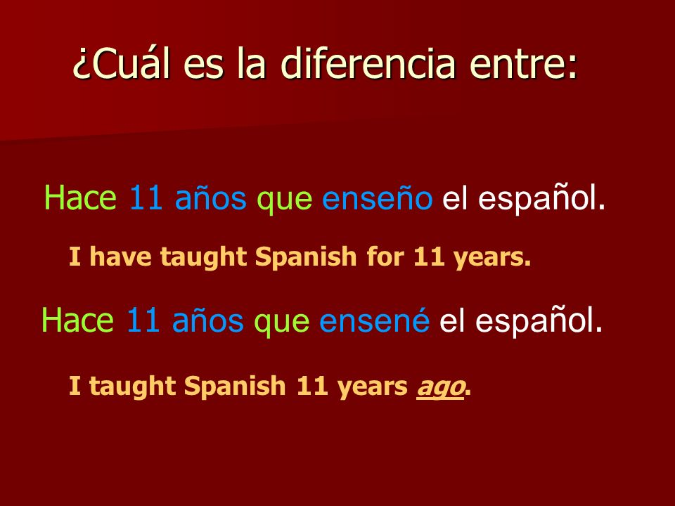 How long have you spoken Spanish How long have you been in school How long have we been in class