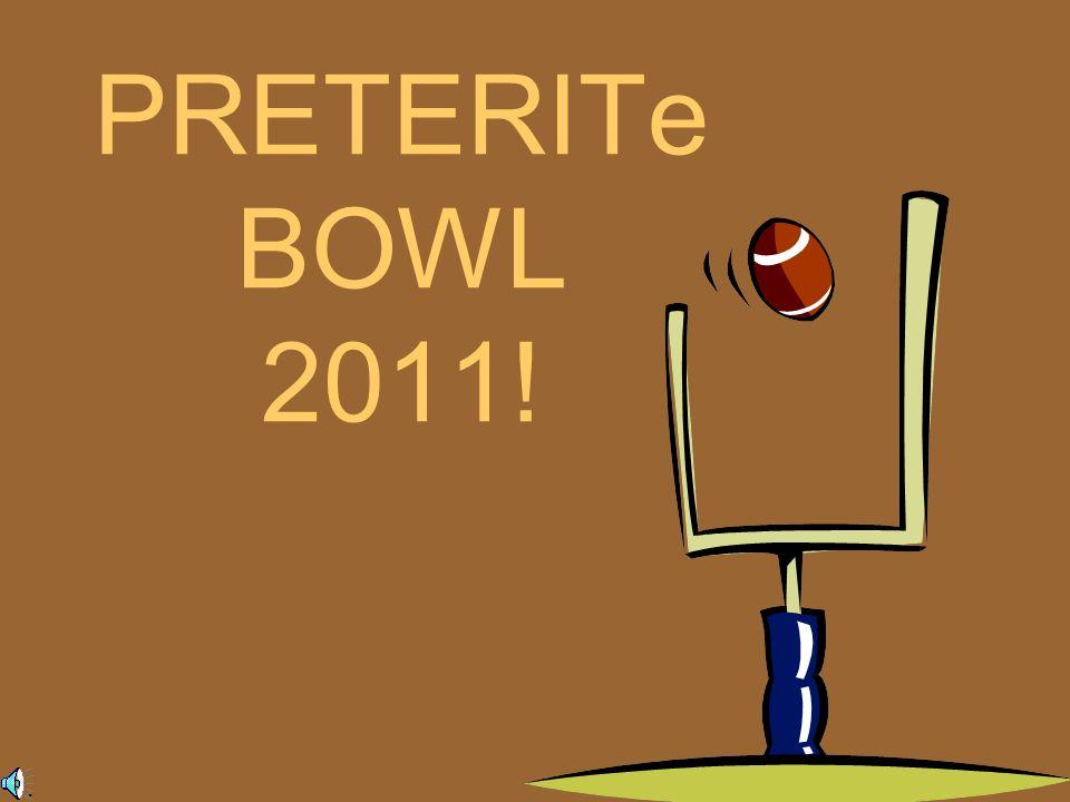 PRETERITe BOWL 2011!.