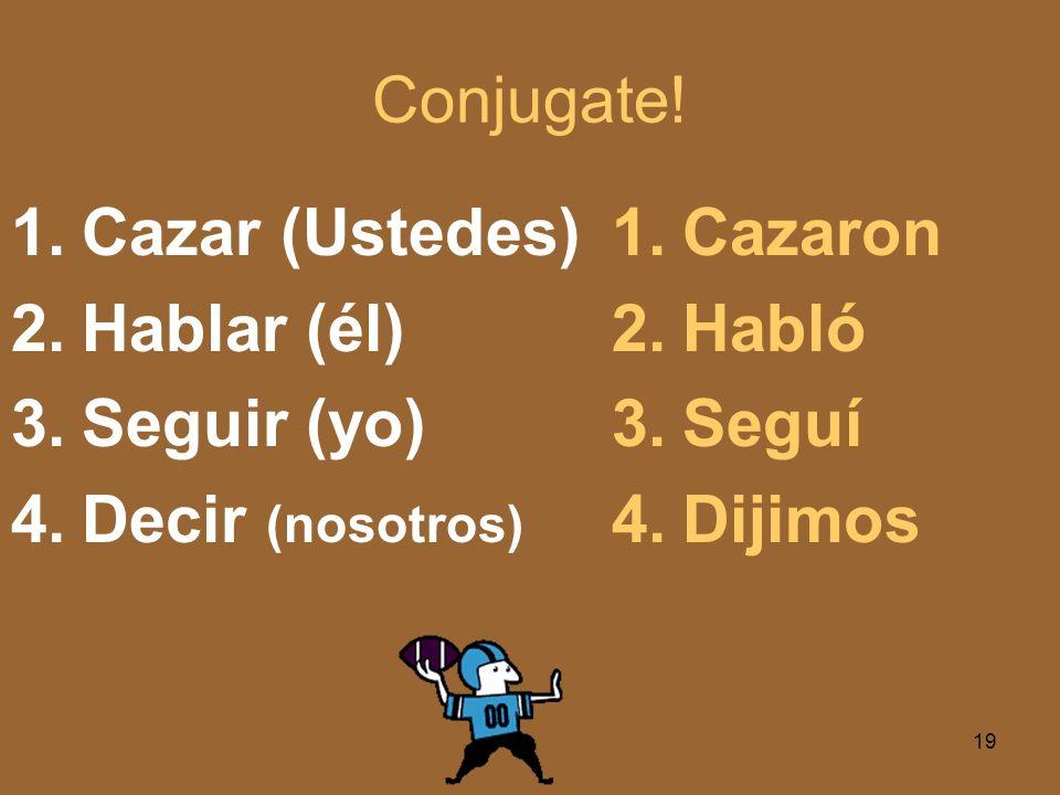 Conjugate.