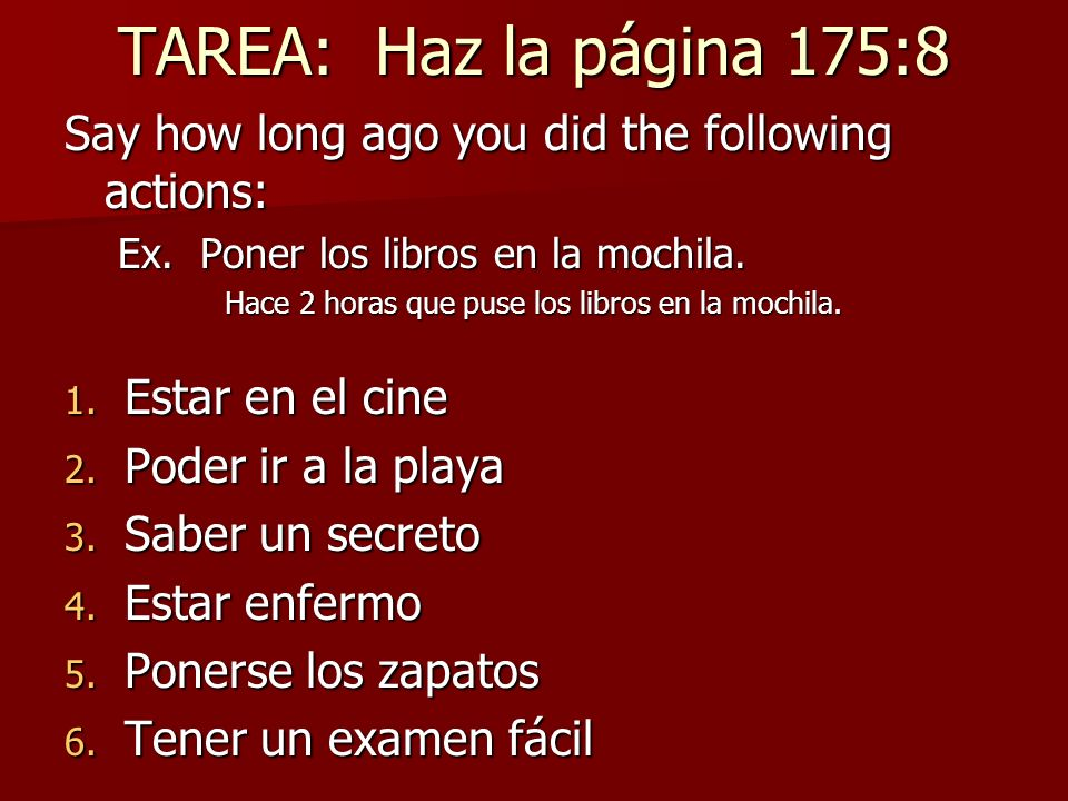 How long has it been… To how long ago something happened, we use the following formula… ¿CUÁNTO TIEMPO HACE QUE + PRETERITE.