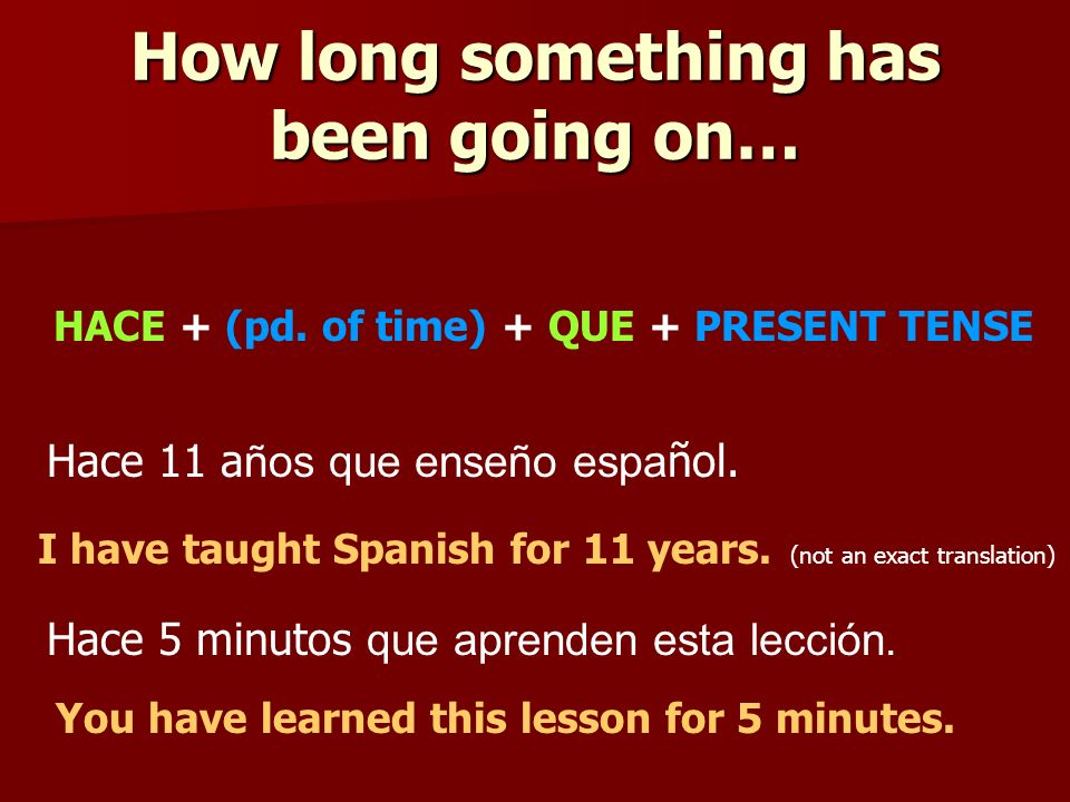 How long something has been going on… HACE + (pd.