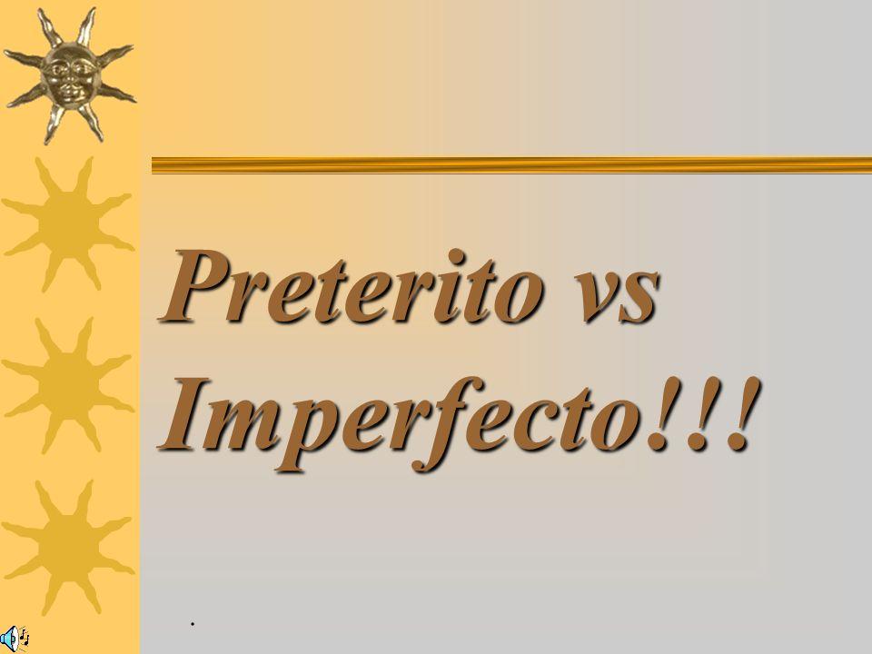 Preterito vs Imperfecto!!!.