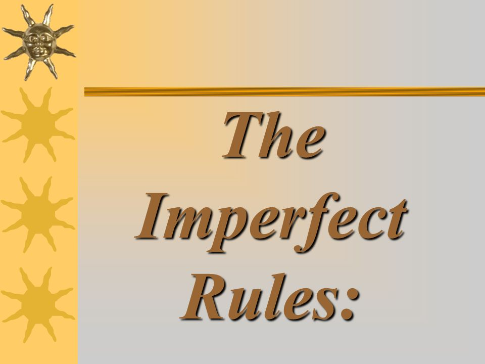 The Imperfect Rules: