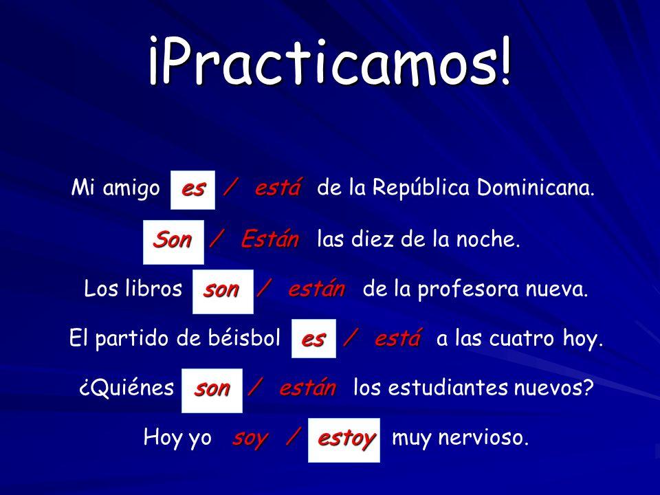 ¡Practicamos.es / está Mi amigo es / está de la República Dominicana.