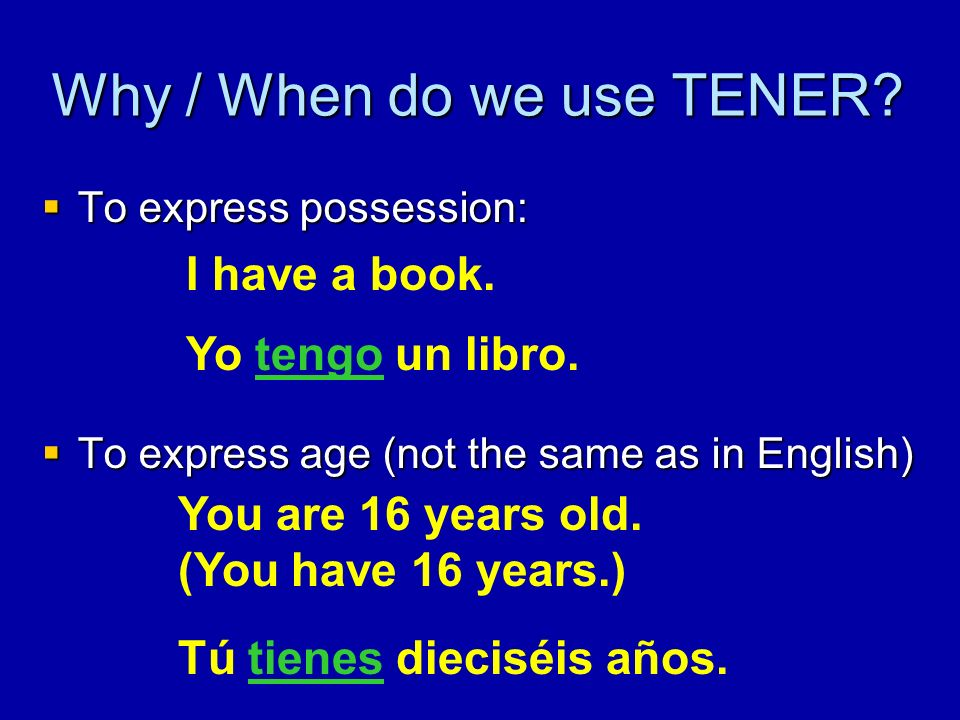 Why / When do we use TENER.