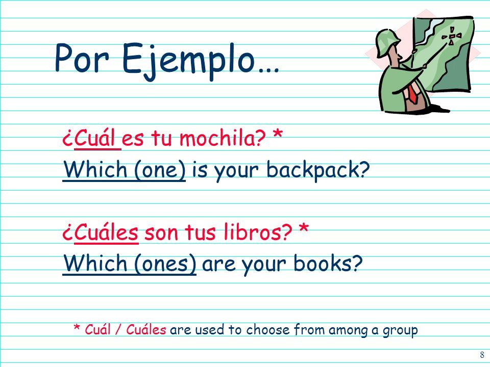 8 Por Ejemplo… ¿Cuál es tu mochila.* Which (one) is your backpack.