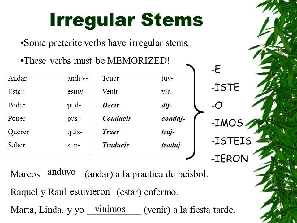 Irregular Stems Some preterite verbs have irregular stems.
