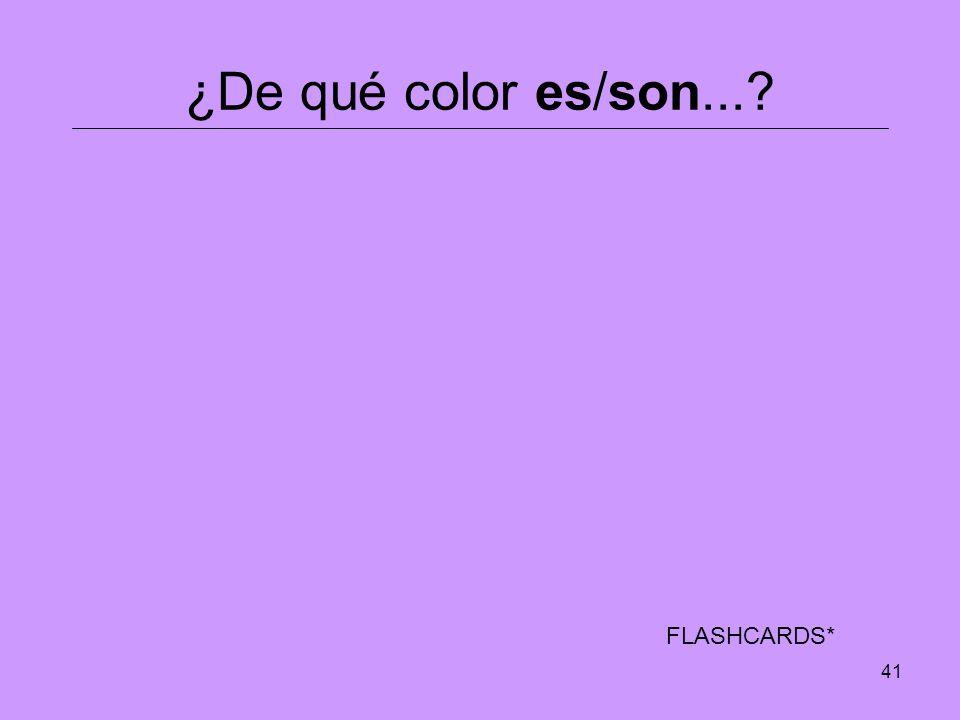 41 ¿De qué color es/son...? FLASHCARDS*