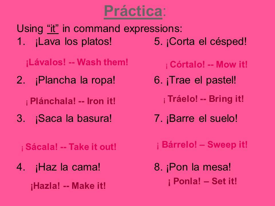 Práctica (review): Identify the direct object noun and replace with a direct object pronoun. 1. Quiero una blusa negra. La quiero negra. 2. Mi prima y