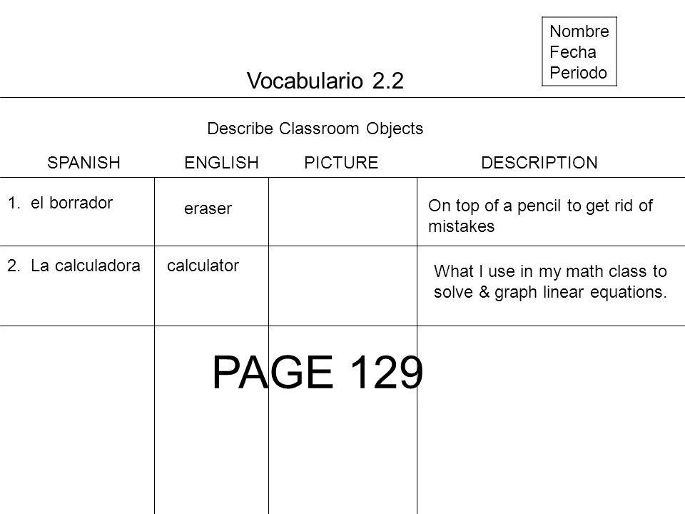 Vocabulario 5.1 Nombre Fecha Periodo Describe a House 1.