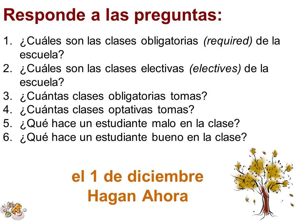1.¿Cuáles son las clases obligatorias (required) de la escuela? 2.¿Cuáles son las clases electivas (electives) de la escuela? 3.¿Cuántas clases obliga