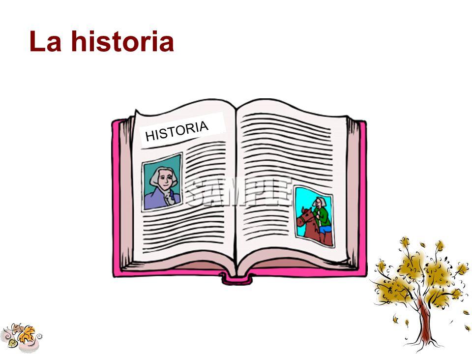 La historia HISTORIA