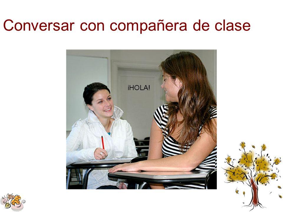 Conversar con compañera de clase iHOLA!