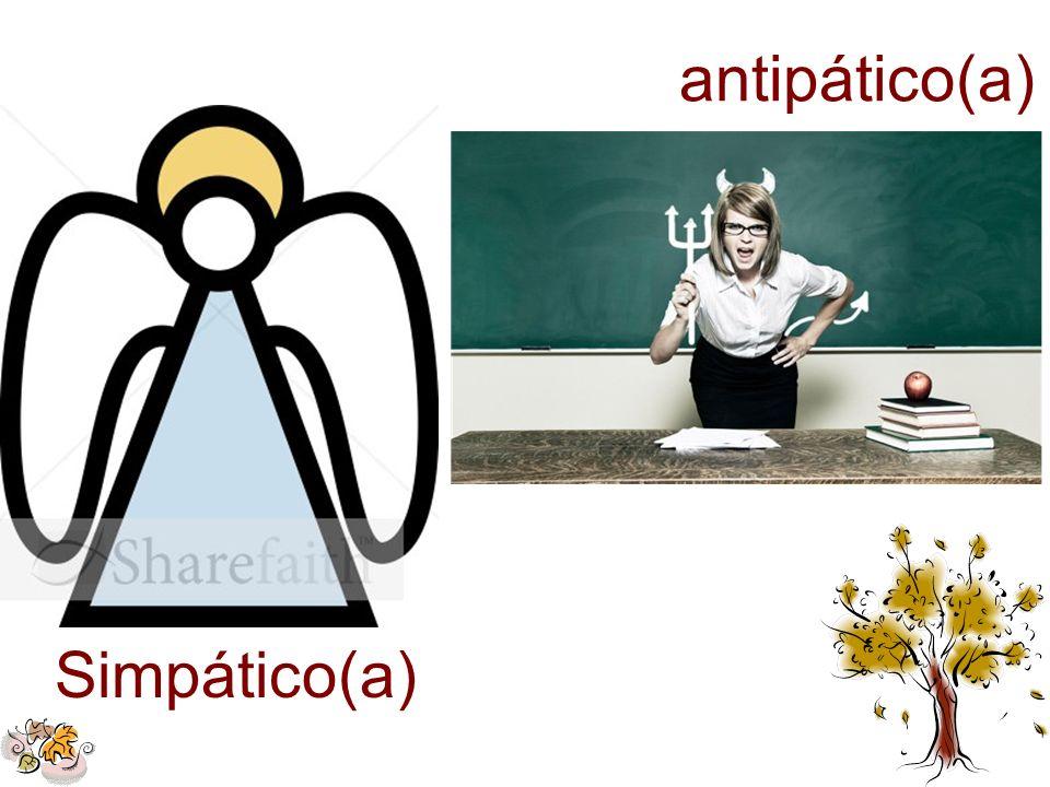 antipático(a) Simpático(a)
