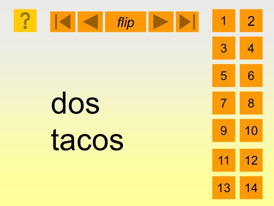 dos tacos 1 3 2 4 5 7 6 8 910 1112 1314 flip