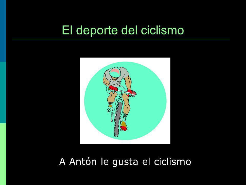 El deporte del ciclismo A Antón le gusta el ciclismo