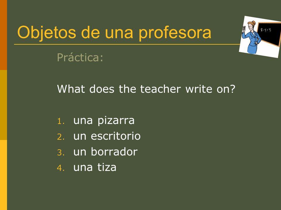 Objetos de una profesora Práctica: What does the teacher write on.