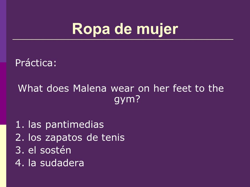 Ropa de mujer Práctica: What does Malena wear on her feet to the gym.