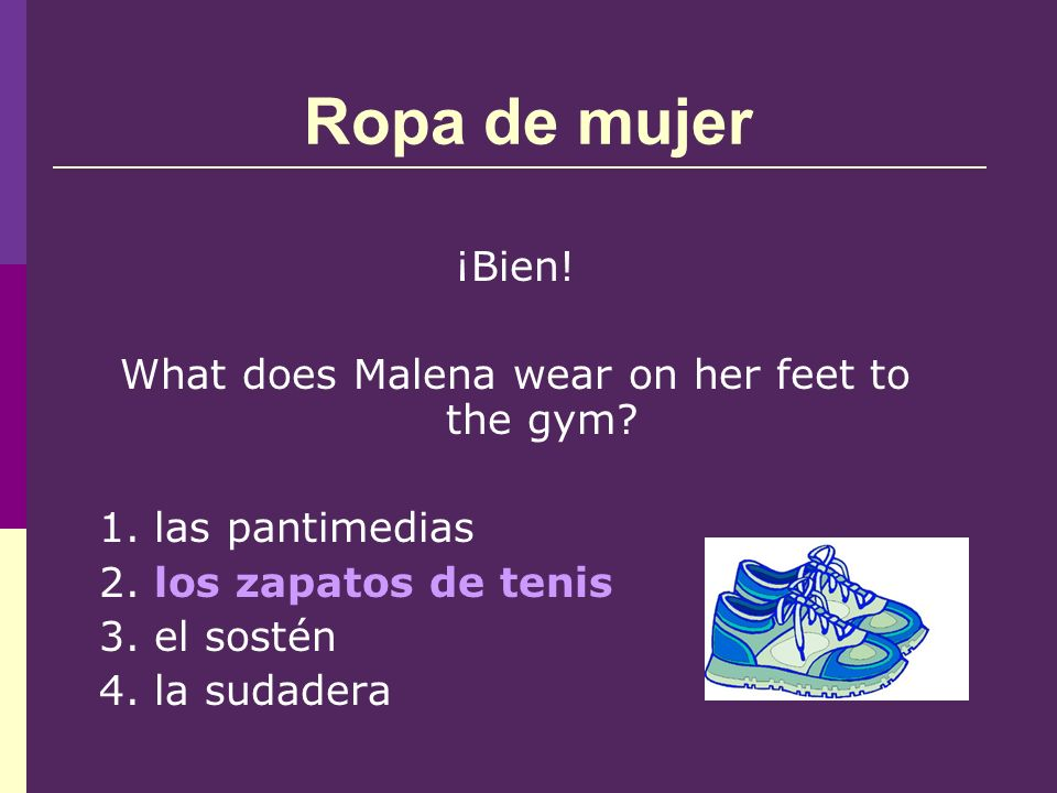 Ropa de mujer ¡Bien. What does Malena wear on her feet to the gym.