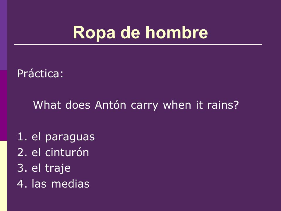 Ropa de hombre Práctica: What does Antón carry when it rains.