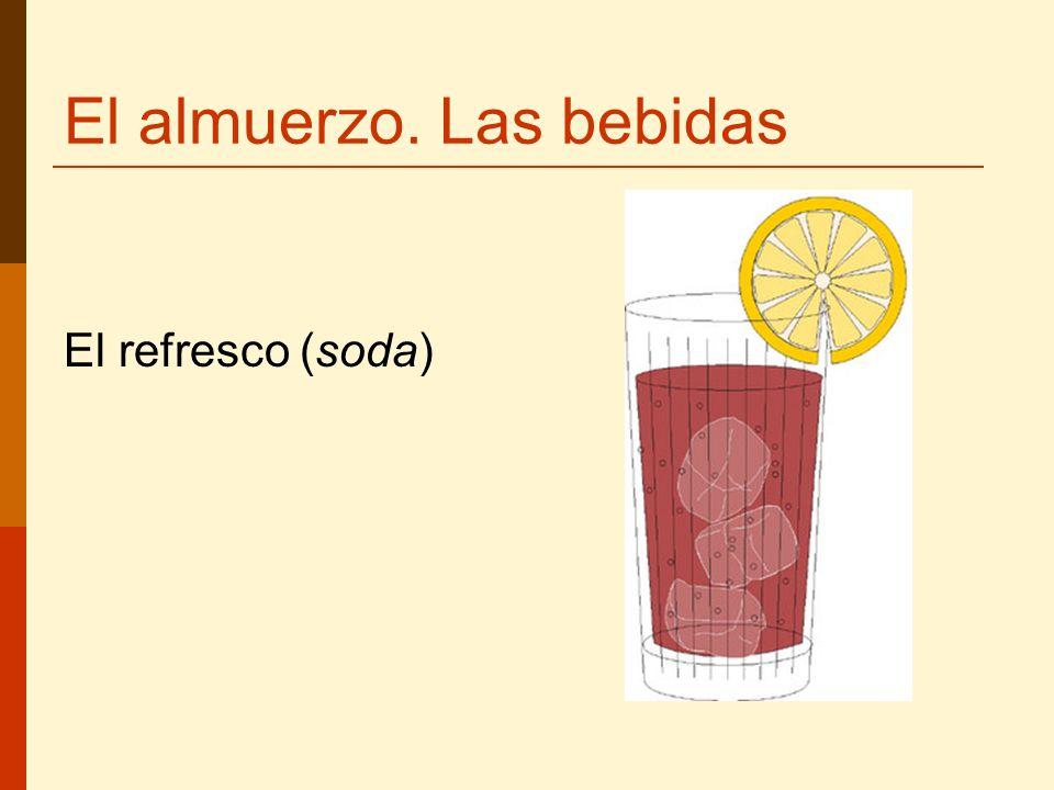 El almuerzo. Las bebidas El refresco (soda)