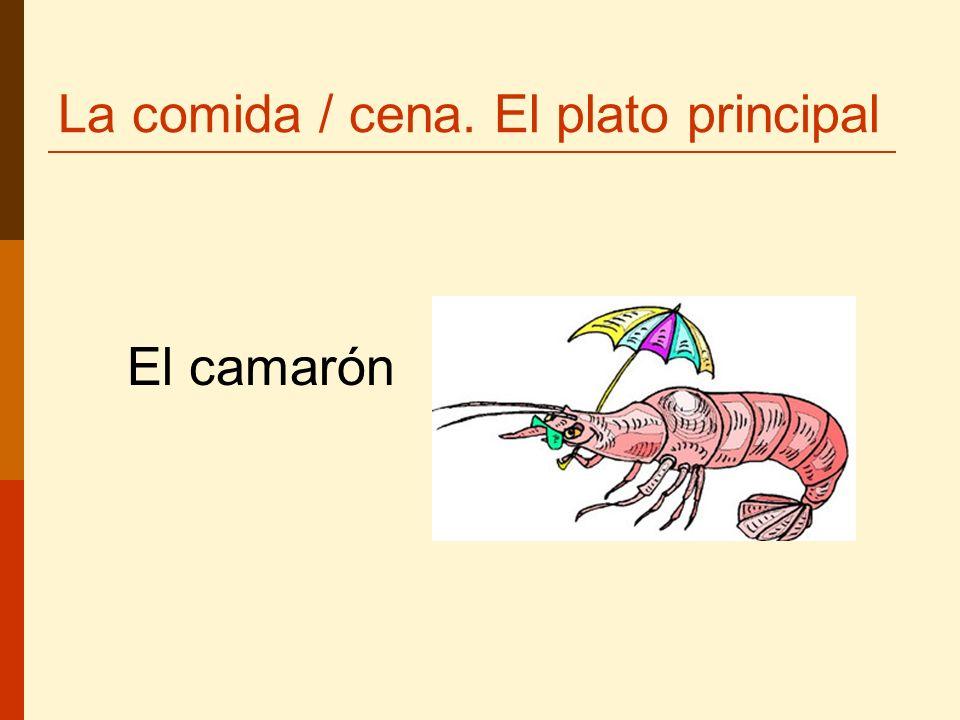 La comida / cena. El plato principal El camarón
