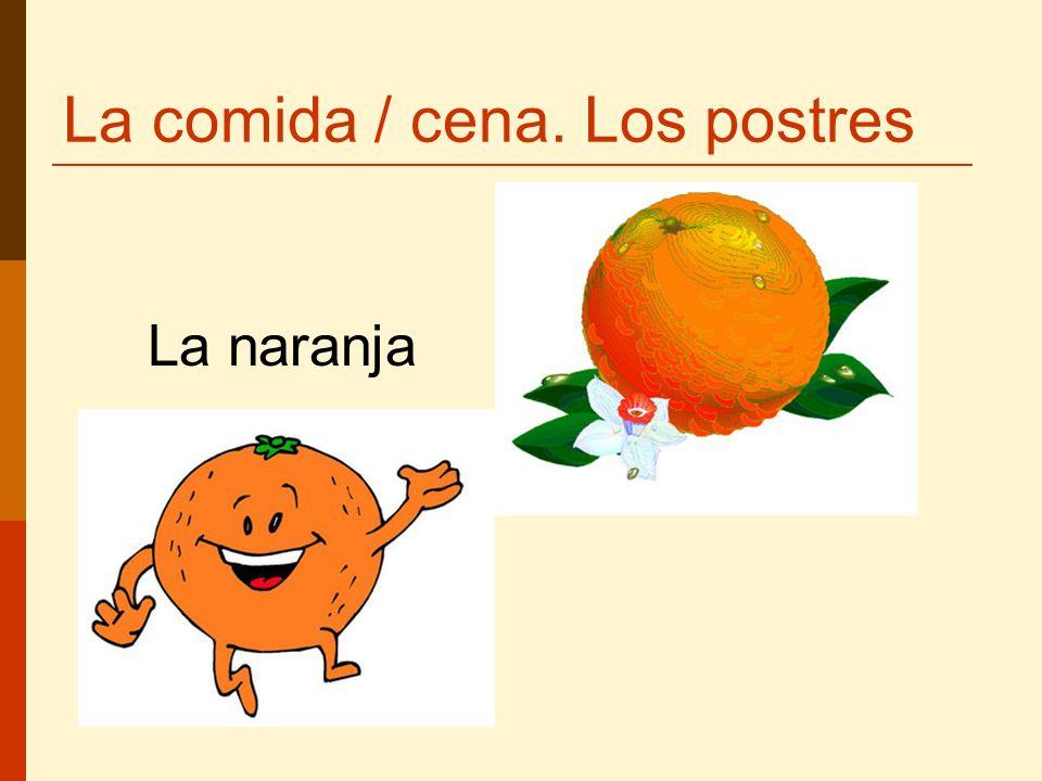La comida / cena. Los postres La naranja