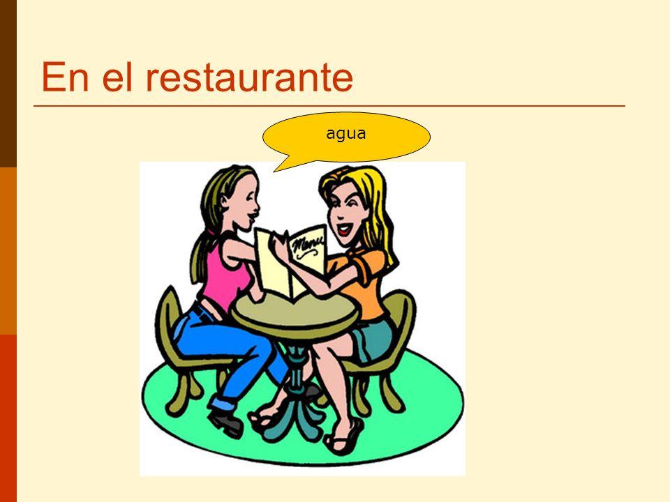 En el restaurante agua