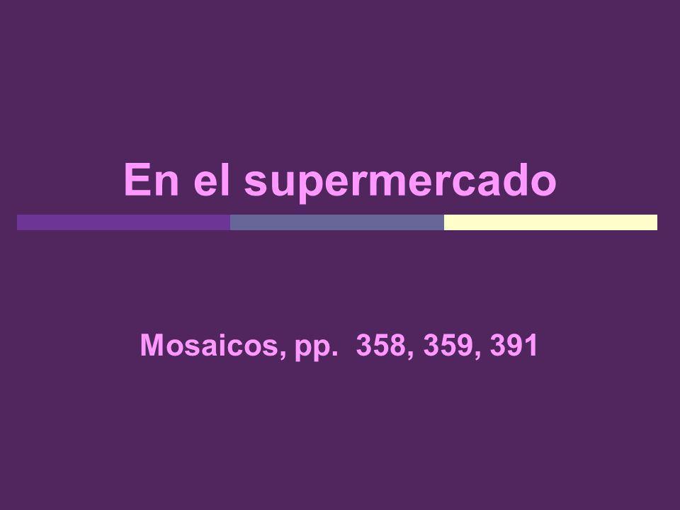 En el supermercado Mosaicos, pp. 358, 359, 391