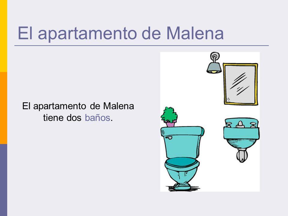El apartamento de Malena El apartamento de Malena tiene dos baños.