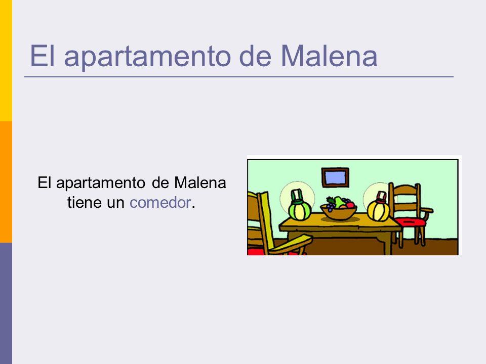 El apartamento de Malena El apartamento de Malena tiene un comedor.