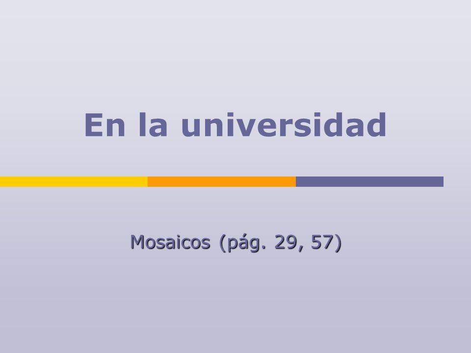 En la universidad Mosaicos (pág. 29, 57)