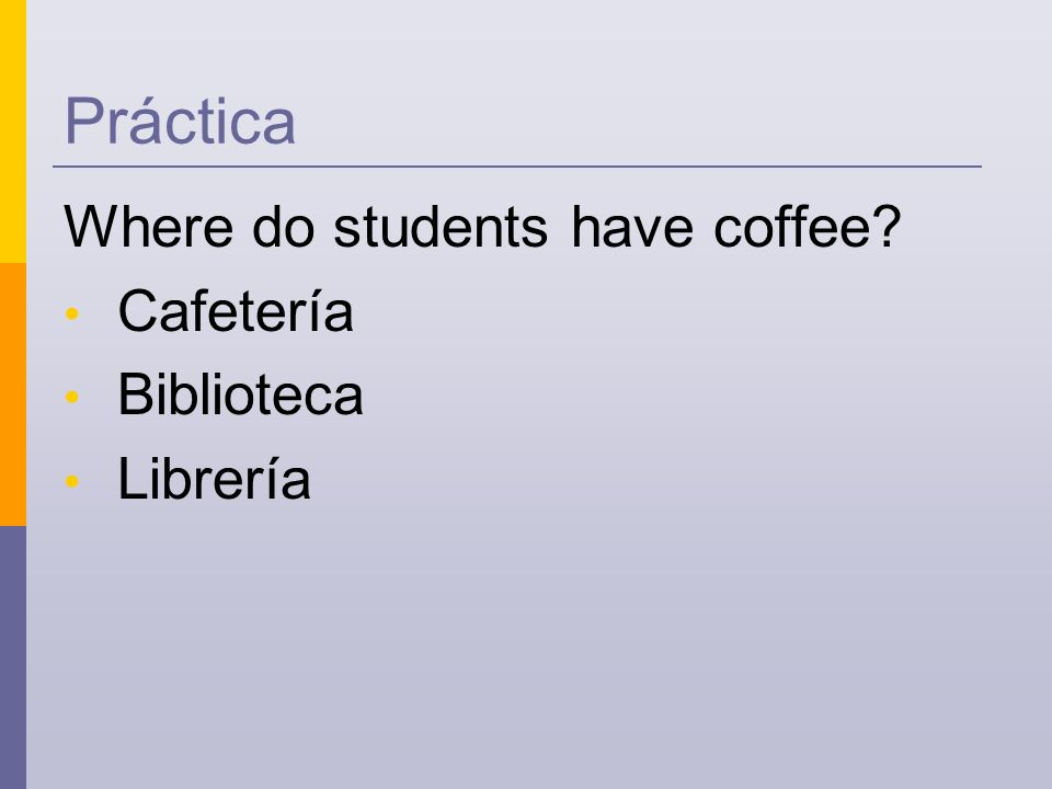 Práctica Where do students have coffee Cafetería Biblioteca Librería