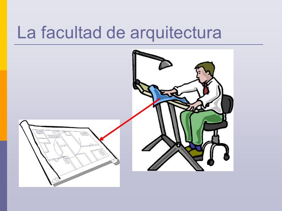 La facultad de arquitectura