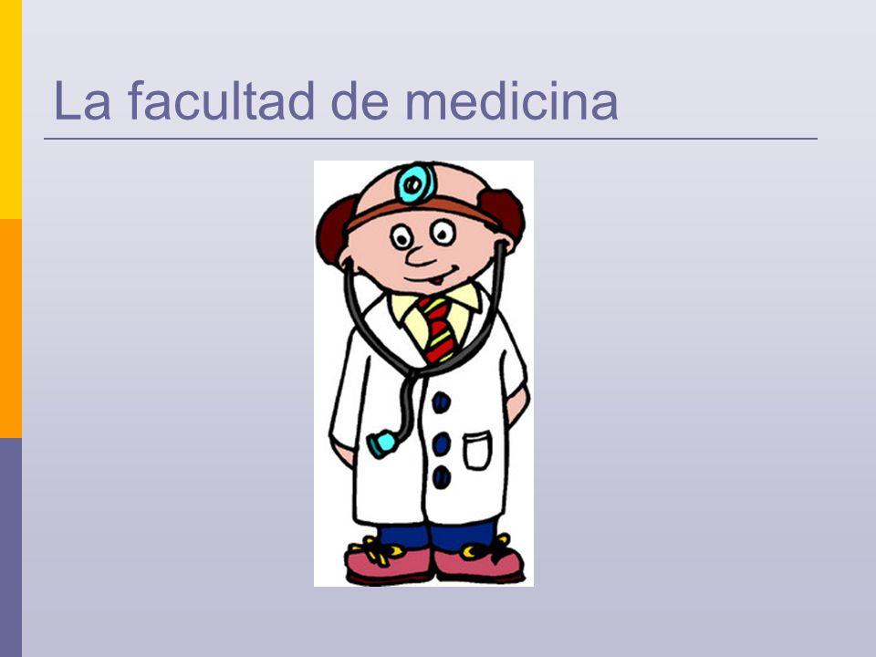 La facultad de medicina