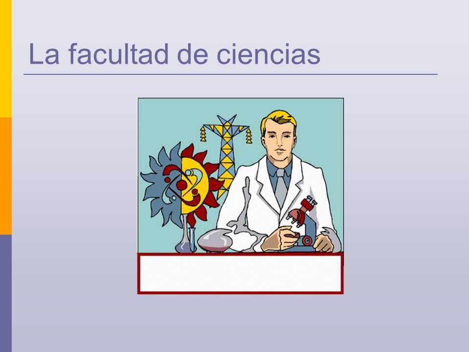 La facultad de ciencias