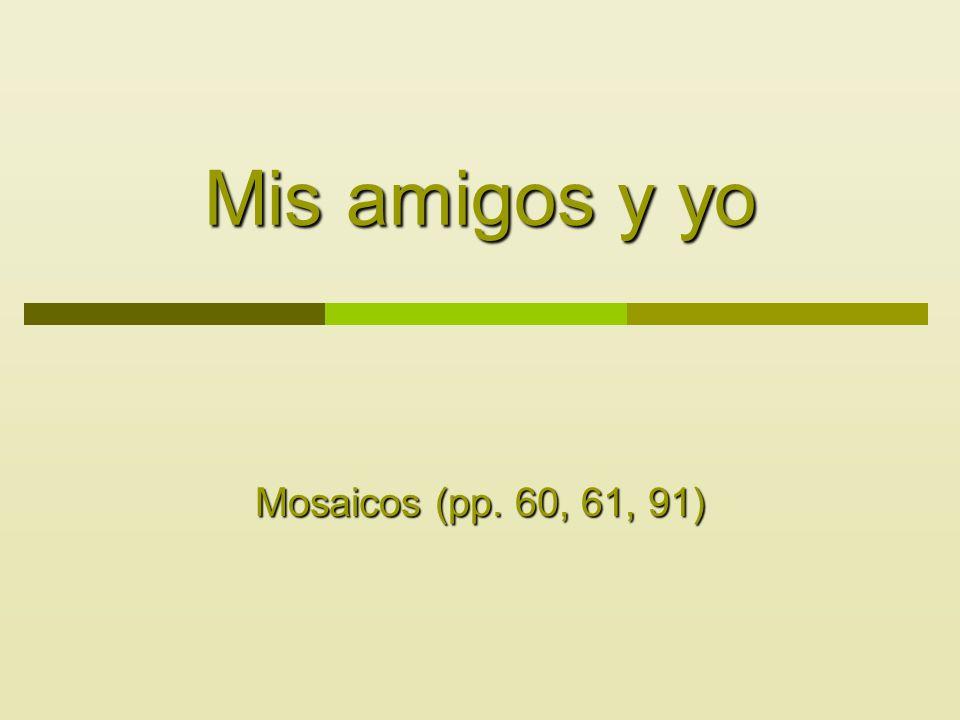 Mis amigos y yo Mosaicos (pp. 60, 61, 91)
