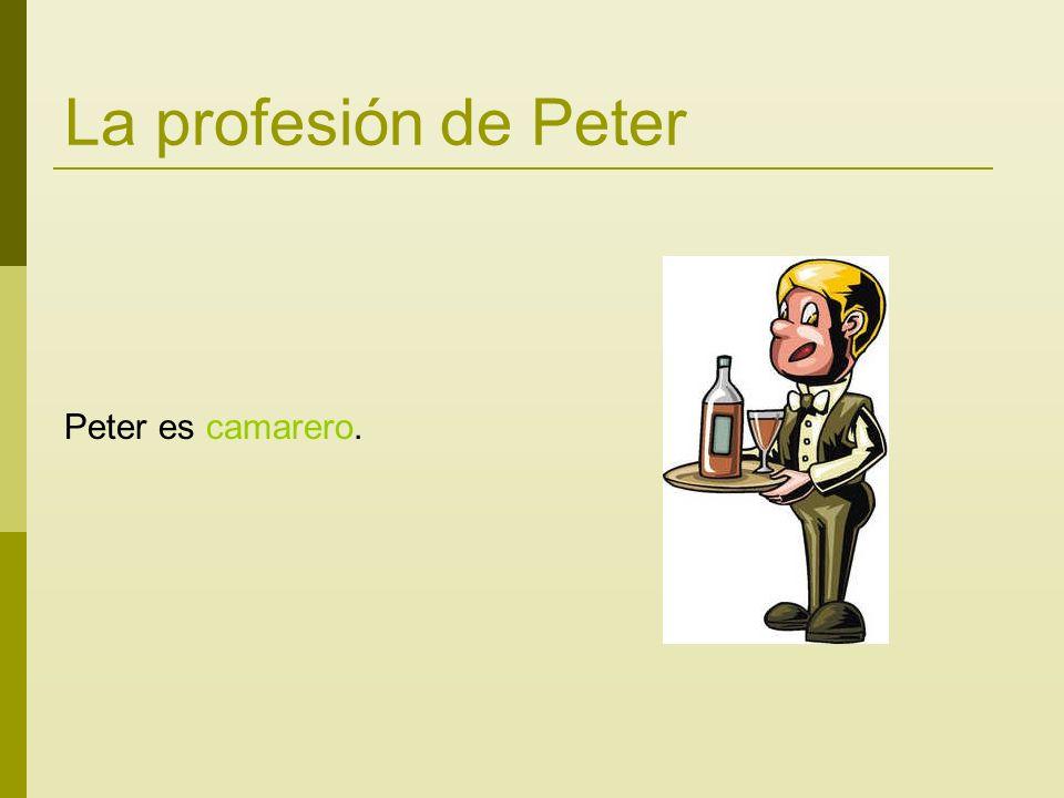 La profesión de Peter Peter es camarero.