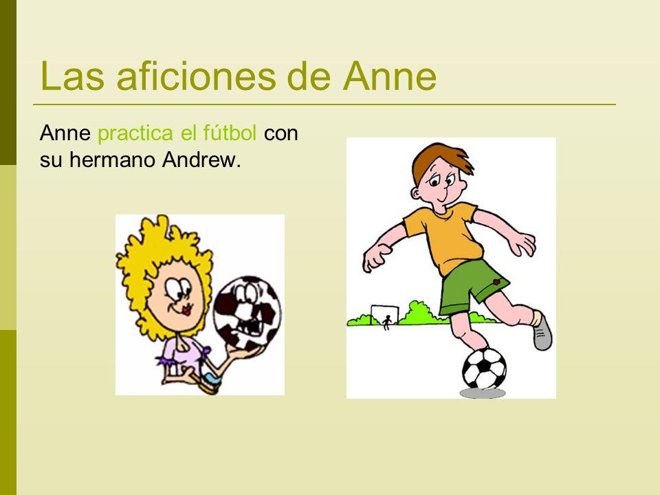 Las aficiones de Anne Anne practica el fútbol con su hermano Andrew.
