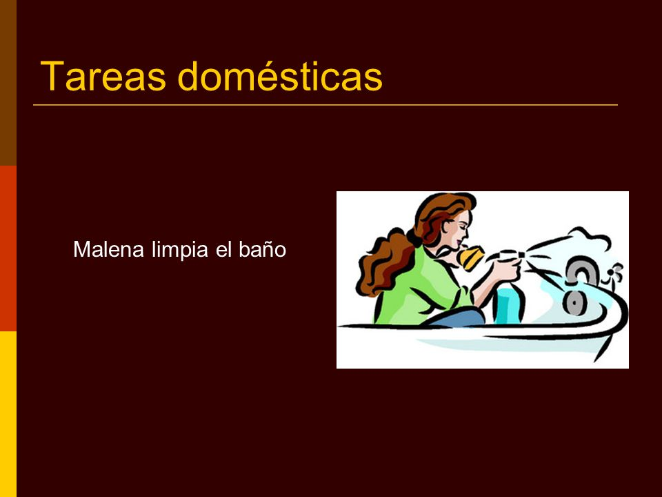 ¡Muy bien.Who does the following housework.
