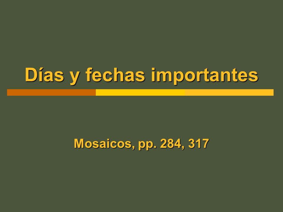 Días y fechas importantes Mosaicos, pp. 284, 317