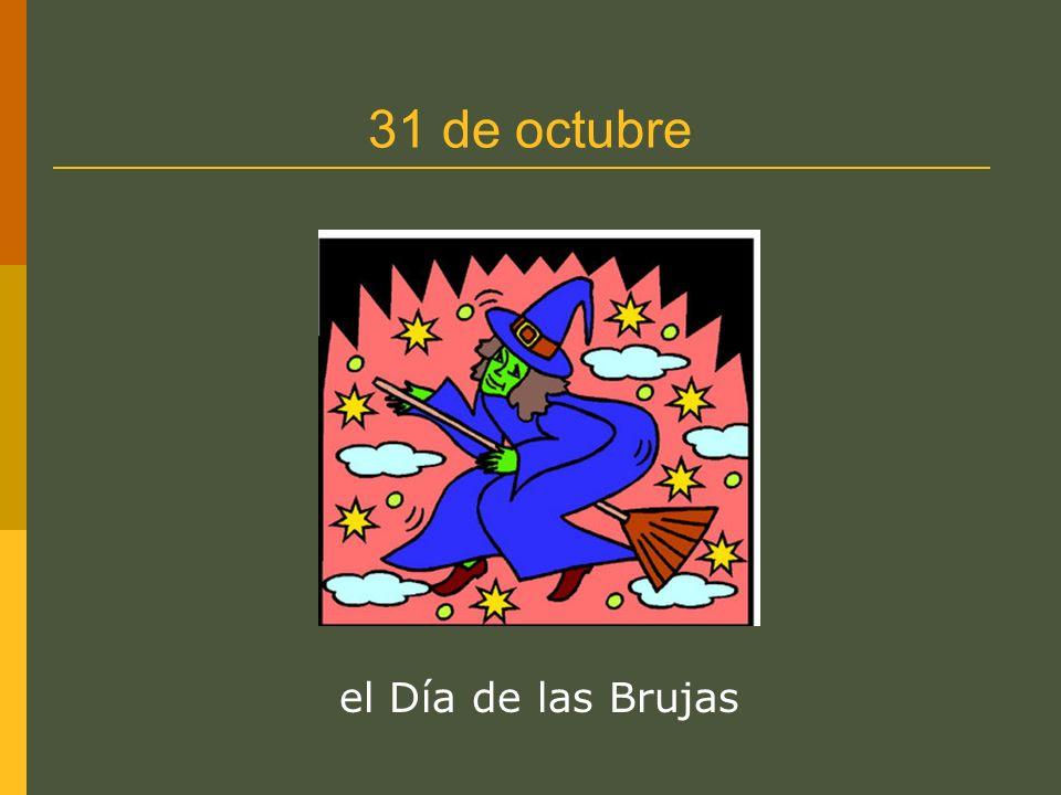 31 de octubre el Día de las Brujas