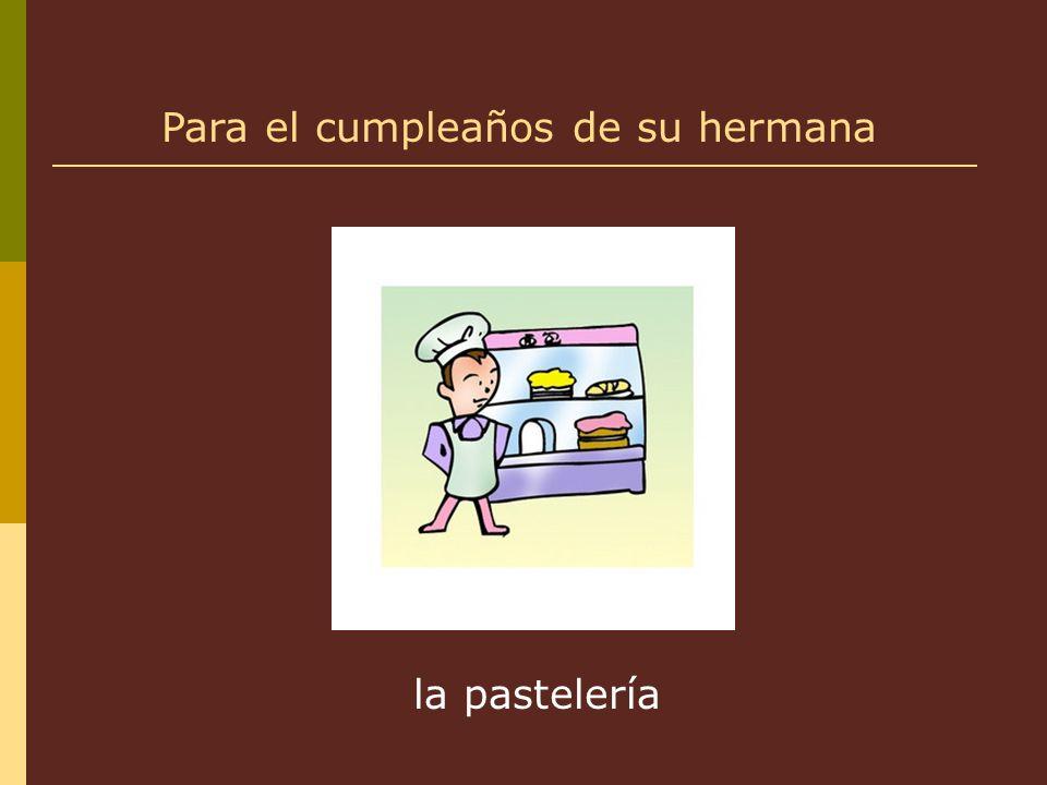 la pastelería Para el cumpleaños de su hermana