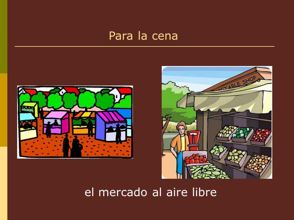 el mercado al aire libre Para la cena