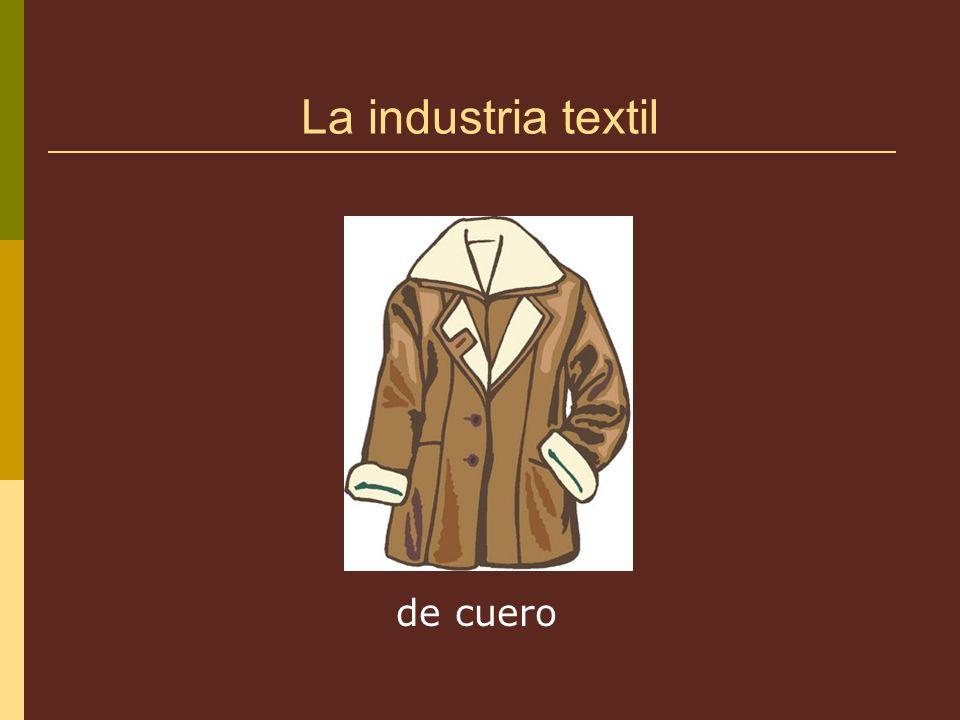 La industria textil de cuero