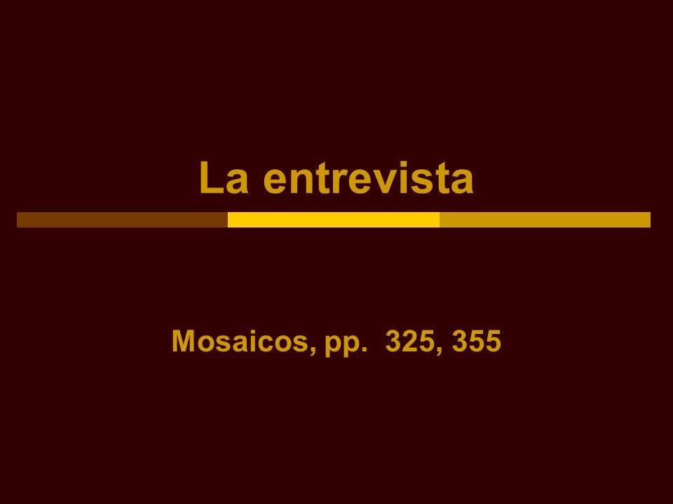 La entrevista Mosaicos, pp. 325, 355