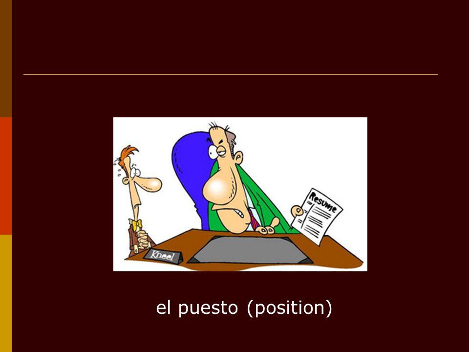 el puesto (position)